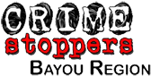 Crime Stoppers Bayou Region
